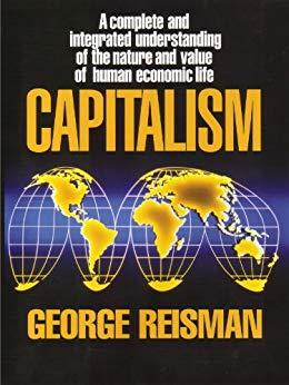 Capitalism: A Treatise on Economics by George Reisman